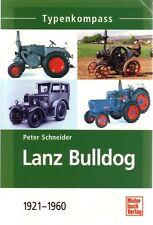 Book - Lanz Bulldog 1921 1960 - Tractors Traktoren - Peter Schneider