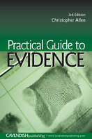 PRACTICAL GUIDE TO EVIDENCE., Allen, Christopher., Used; Very Good Book