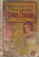 SELECTED RECIPES FROM THE LEADER SPARE CORNER BOOKS