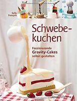 Schwebekuchen: Faszinierende Grafity-Cakes selbst g... | Buch | Zustand sehr gut