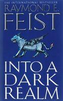 Into a Dark Realm (Darkwar) By Raymond E. Feist. 9780007133796