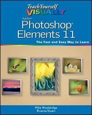 Teach Yourself VISUALLY Photoshop Elements 11, Brianna Stuart, Mike Wooldridge,