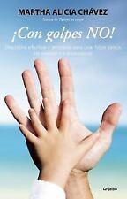 ¡con Golpes No! - Disciplina Efectiva y Amorosa para Criar Hijos Sanos by...