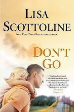 Don't Go by Lisa Scottoline (2013, Hardcover, Special)
