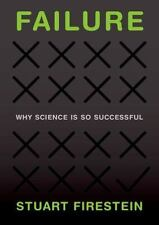 Failure : Why Science Is So Successful by Stuart Firestein (2015, Hardcover)