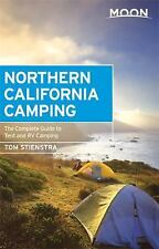 Moon Northern California Camping: The Complete Guide to Tent and RV Camping Moo