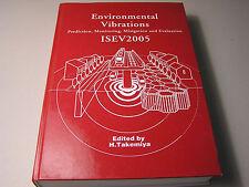 Environmental Vibrations Prediction Monitoring Mitigation Evaluation ISEV2005
