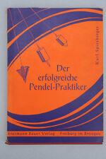 Spiesberger, Karl - Der erfolgreiche Pendel-Praktiker