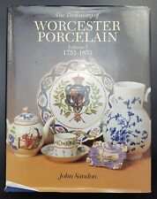 The Dictionary of Worcester Porcelain: 1751-1851 Volume 1 By John Sandon