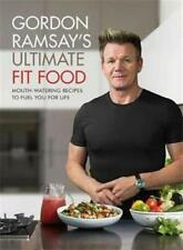 Gordon Ramsay Ultimate Fit Food By Gordon Ramsay Mouth-watering recipes