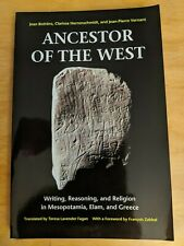 Ancestor of the West: Writing, Reasoning, and Religion in Mesopotamia, Elam ...