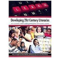 Developing 21st Century Literacies : A K-12 School Library Curriculum...