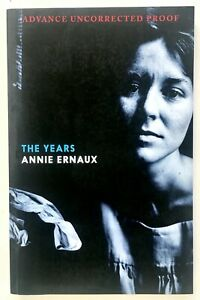 The Years by Annie Ernaux **Signed/Dated U.S Uncorrected Proof/ARC**