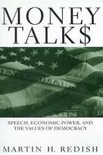 Money Talks: Speech, Economic Power, and the Values of Democracy by
