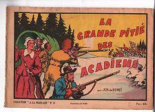 Collection LYS DE FRANCE n°18. La grande pitié des Acadiens. récit complet  1942