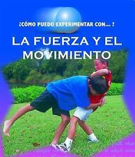La Fuerza y El Movimento (Force and Motion) (Como Puedo Experimentar C-ExLibrary