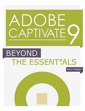 Adobe Captivate 9 : Beyond the Essentials by Kevin Siegel (2016, Paperback)