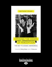 Opening the Doors of Perception : The Key to Cosmic Awareness by Anthony...