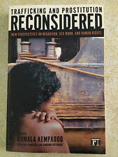Trafficking and Prostitution Reconsidered : New Perspectives on Migration,...
