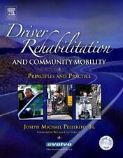 Driver Rehabilitation and Community Mobility : Principles and Practice