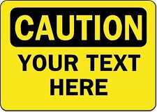"Custom Caution Sign - YOUR TEXT HERE - 10"" x 14"" OSHA Safety Sign"