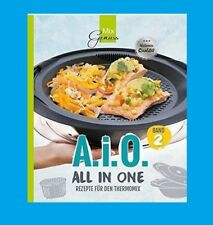 A.I.O.  ALL IN ONE. Band 2, Rezepte für den Thermomix. MixGenuss. NEU!