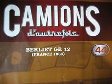 FASCICULE 44 CAMIONS D'AUTREFOIS  BERLIET GR 12 1964  / MITSUBISHI FUSO  / ABS
