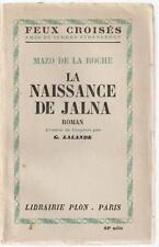 La NAISSANCE de JALNA par MAZO de la ROCHE Chroniques des Whiteoak Éd. PLON 1948