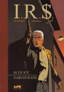 IR$ - Diptyques - tome 2 : Blue Ice + Narcocratie [tirage de tête]