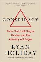CONSPIRACY: Peter Thiel, Hulk Hogan, Gawker, and the Anatomy (0735217645)