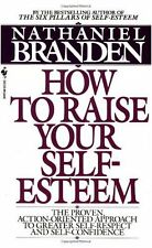 How to Raise Your Self-Esteem: The Proven Action-O