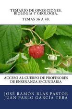 Temario de Oposiciones. Biologia y Geologia. Temas 36 A 40 : Acceso Al Cuerpo...