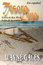 Tesoro Cayo : Cerca Del Key West, Lejos de la Realidad by Wayne Gales (2013,...