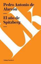 El Ano de Spitzberg by Pedro Antonio de Alarcón (2014, Paperback)
