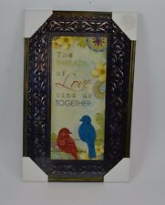 Stamped Metal Tin Picture Sign The Threads of Love bind us Together Bird #227