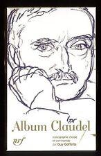 ALBUM  CLAUDEL par Guy GOFFETTE  ALBUMS DE LA  PLEIADE n°50 2011  Parfait état