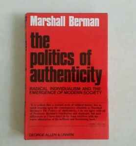 Politics of Authenticity (Studies in political theory), Berman, Marshall,