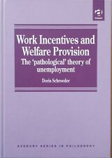 Work Incentives and Welfare Provision: The Pathological Theory of Unemployment …