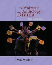 The Wadsworth Anthology of Drama, Brief Edition by W. B. Worthen (2010,...
