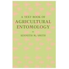 A Textbook of Agricultural Entomology by Kenneth M. Smith (2013, Paperback)