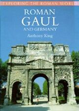 Roman Gaul and Germany (Exploring the Roman World) King, Anthony Hardcover