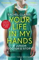 RACHEL CLARKE  __ YOUR LIFE IN MY HANDS ___ BRAND NEW ___ FREEPOST UK
