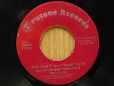 Triumphant Church Of God Choir 45 What Kind Of World Would This Be - Trutone VG
