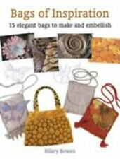 Bags of Inspiration : 15 Elegant Bags to Make and Embellish by Hilary Bowen...