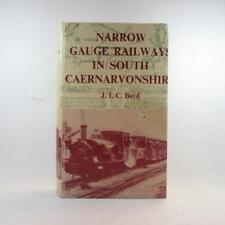 Narrow Gauge Railways in South Caernarvonshire - J.I.C. Boyd, 1st Ed Ex-Lib 1972
