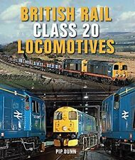 British Rail Class 20 Locomotives by Pip Dunn (Hardback) NEW Book
