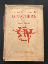 The World of Jean de Bosschere, by Samuel Putnam -c:1932- Vintage H/C Book w/ DJ
