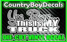 Yes Boys This Is My Truck Girl * Vinyl Decal Sticker * Diesel Country Mud 4X4