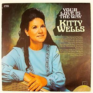 KITTY WELLS Your Love Is The Way LP VG++ NM-
