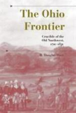 The Ohio Frontier: Crucible of the Old Northwest, 1720-1830 A History of the Tr